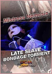 Mistress Nemesis: Late Slave Bondage Torment